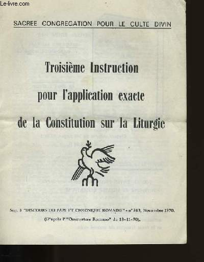 TROISIEME INSTRUCTION POUR L'APPLICATION EXACTE DE LA CONSTITUTION SUR LA LITURGIE.
