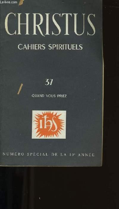 CHRISTUS. CAHIERS SPIRITUELS N°37 QUAND VOUS PRIEZ.