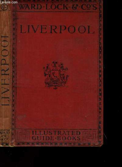 A PICTORIAL AND DESCRIPTIVE GUIDE TO LIVERPOOL.