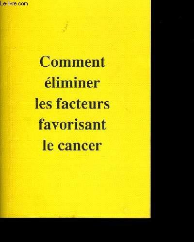 COMMENT ELIMINER LES FACTEURS FAVORISANT LE CANCER.