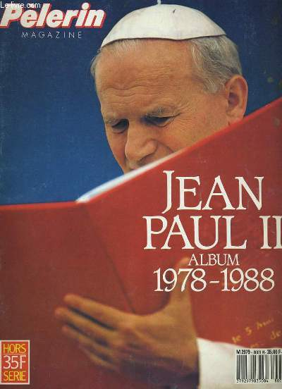 PELERIN MAGAZINE. JEAN PAUL II. ALBUM 1978-1988.