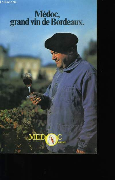MEDOC, GRAND VIN DE BORDEAUX.