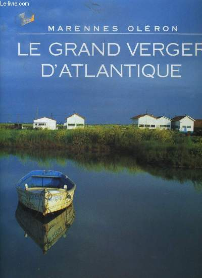 MARENNES OLERON. LE GRAND VERGER D'ATLANTIQUE.