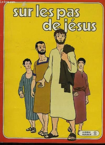 SUR LES PAS DE JESUS.