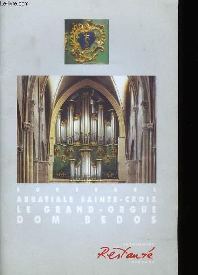 BORDEAUX ABBATIALE SAINTE-CROIX. LE GRAND ORGUE DOM BEDOIS.