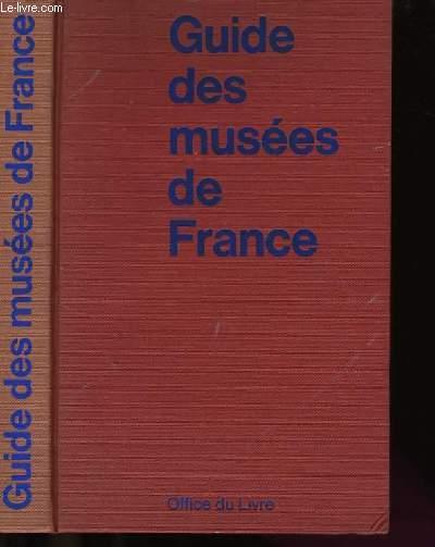 GUIDE DES MUSEES DE FRANCE.
