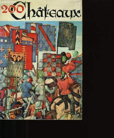 200 CHATEAUX DE L'AUVERGNE AU QUERCY EN ALLANT EN DORDOGNE.