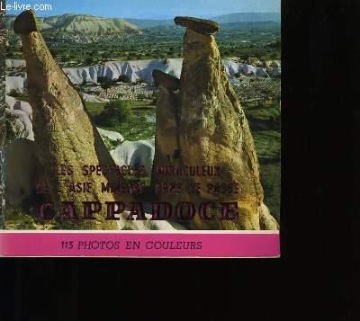 LES SPECTACLES MIRACULEUX DE L'ASIE MINEURE DANS LE PASSE CAPPADOCE.