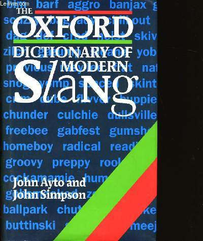 THE OXFORD DICTIONARY MODERN SLANG.