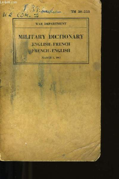 MILITARY DICTIONARY. PART 1 : ENGLISH-FRENCH. PART 2 : FRENCH ENGLISH.