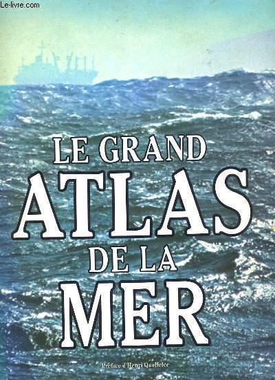 LE GRAND ATLAS DE LA MER.