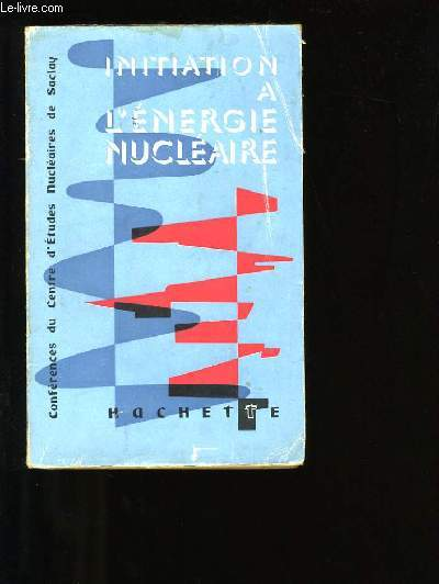 INITIATION A L'ENERGIE NUCLEAIRE.
