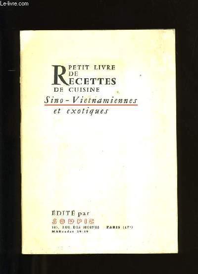 PETIT LIVRE DE RECETTES DE CUISINE SINO-VIETNAMIENNES ET EXOTIQUES.