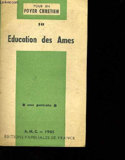 EDUCATION DES AMES N°10.