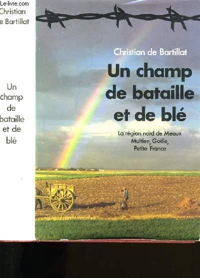 UN CHAMP DE BATAILLE ET DE BLE.