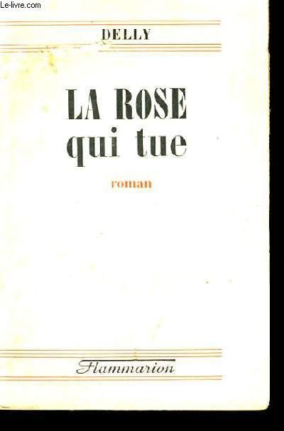 LA ROSE QUI TUE.