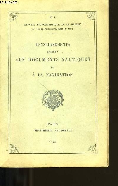 RENSEIGNEMENTS RELATIFS AUX DOCUMENTS NAUTIQUES ET A LA NAVIGATION.