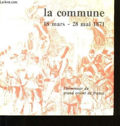 LA COMMUNE 18 MARS - 28 MAI 1871.