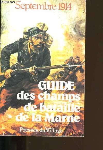 GUIDE DES CHAMPS DE BATAILLE DE LA MARNE.