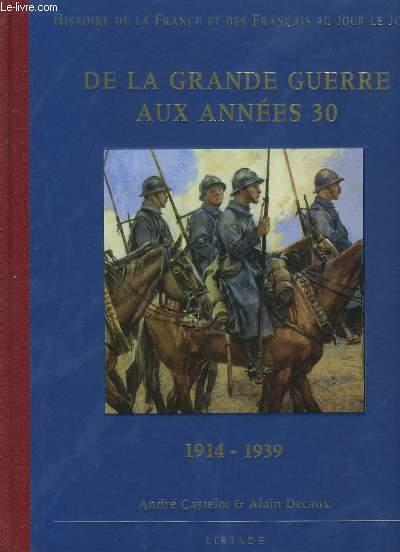 DE LA GRANDE GUERRE AUX ANNEES 30.