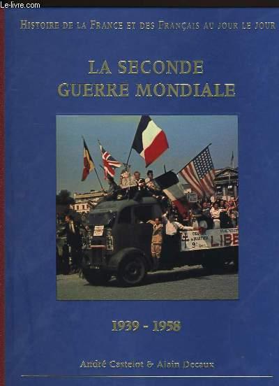LA SECONDE GUERRE MONDIALE. 1939-1958.