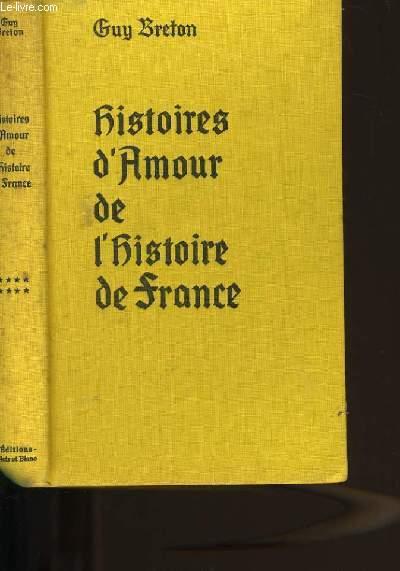 HISTOIRES D'AMOUR DE L'HISTOIRE DE FRANCE. TOME 8.