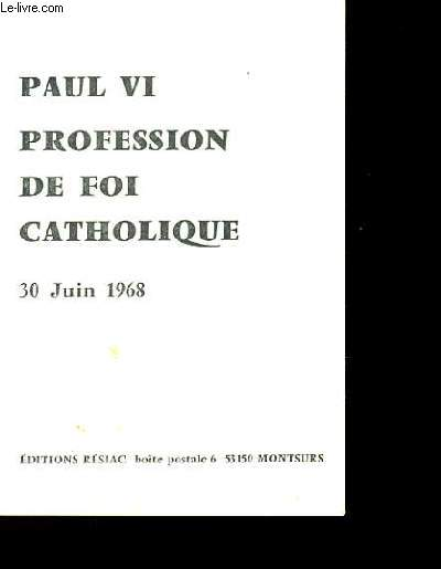 PAUL VI PROFESSION DE FOI CATHOLIQUE.