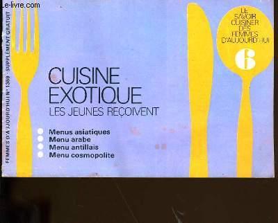 LE SAVOIR CUISINER DES FEMMES D'AUJOURD'HUI N° 6.CUISINE EXOTIQUE.