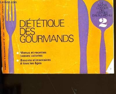 LE SAVOIR CUISINER DES FEMMES D'AUJOURD'HUI N° 2. DIETETIQUE DES GOURMANDS.