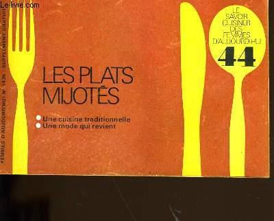 LE SAVOIR CUISINER DES FEMMES D'AUJOURD'HUI N° 44. LES PLATS MIJOTES.