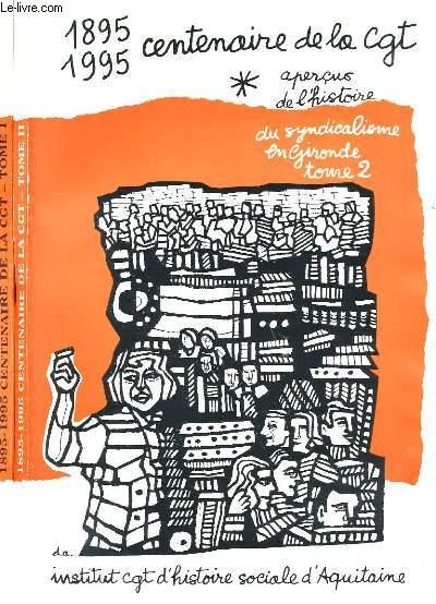 1895-1995 CENTENAIRE DE LA CGT EN 2 TOMES.