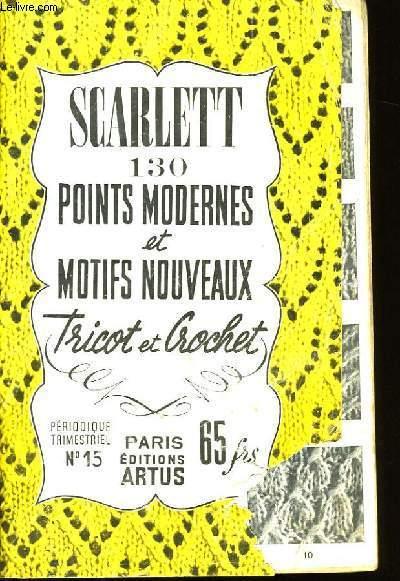 SCARLETT 130 POINTS MODERNES ET MOTIFS NOUVEAUX. TRICOT ET CROCHET. N°15.