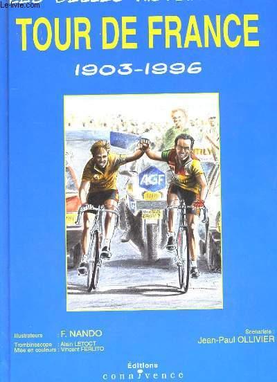 LES BELLES HISTOIRES DU TOUR DE FRANCE. 1903-1996.