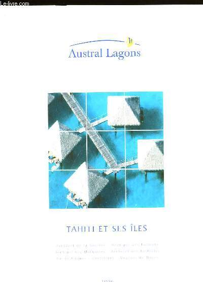 AUSTRAL LAGONS. TAHITI ET SES ILES.