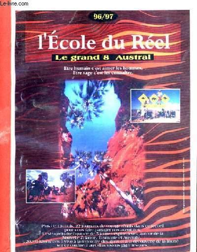 L'ECOLE DU REEL. LE GRAND HUIT AUSTRAL.