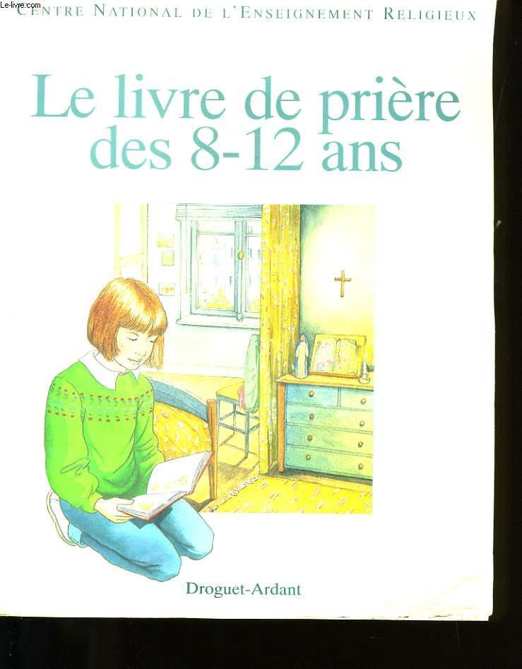 LE LIVRE DE PRIERE DES 8-12 ANS.