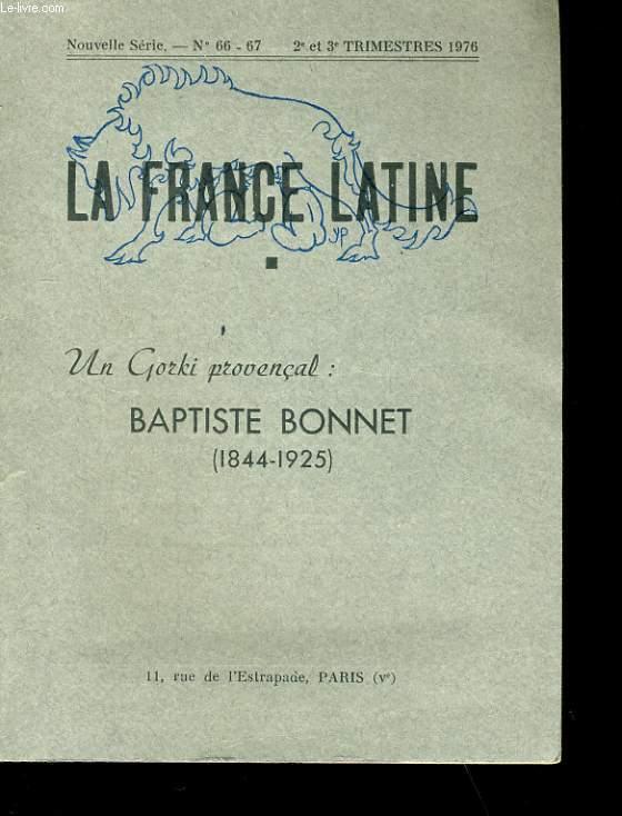 LA FRANCE LATINE. UN GORKI PROVENCAL : BAPTISTE BONNET. N° 66.