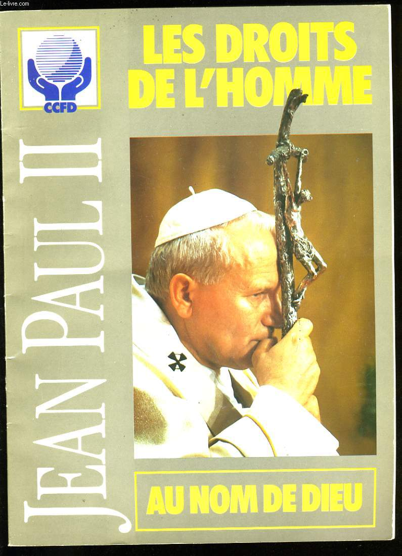 LES DROITS DE L'HOMME. JEAN PAUL II. AU NOM DE DIEU.
