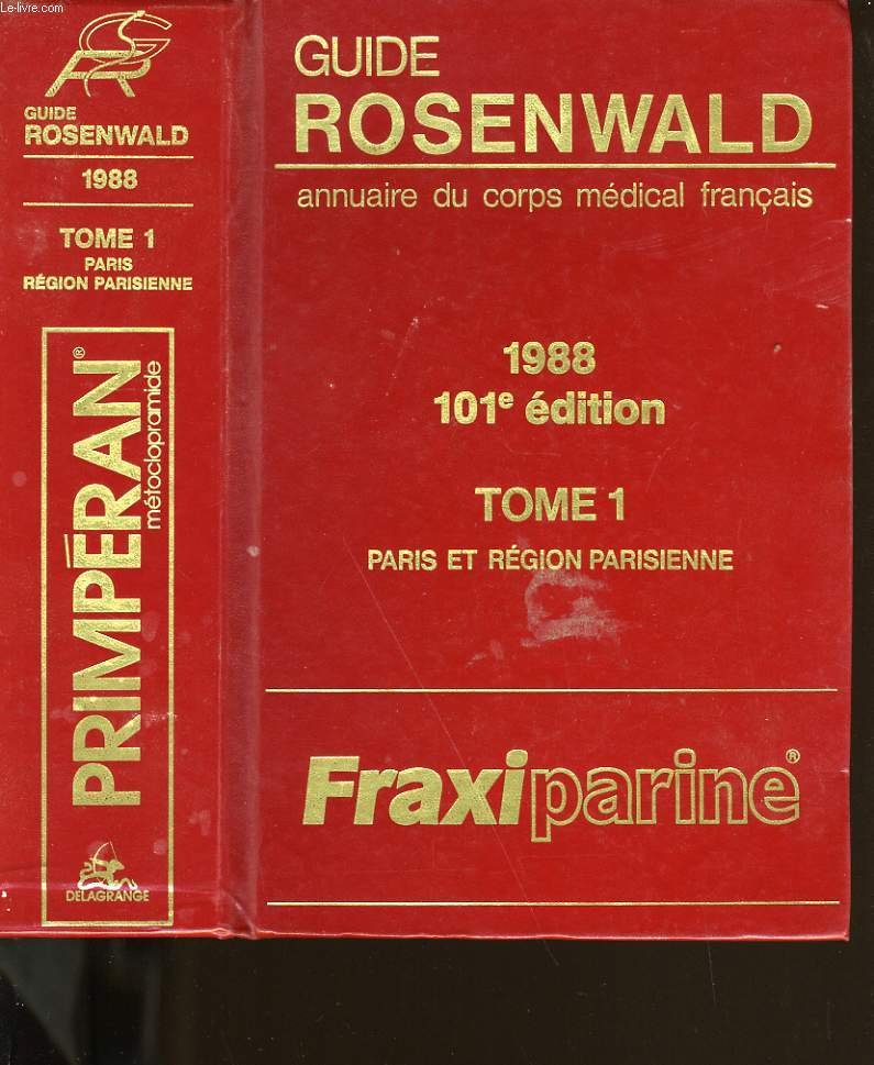 GUIDE ROSENWALD. ANNUAIRE DU CORPS MEDICAL FRANCAIS. TOME 1.