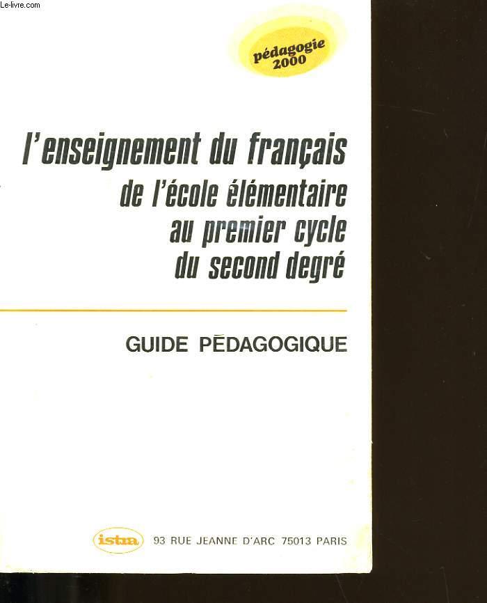 L'ENSEIGNEMENT DU FRANCAIS DE L'ECOLE ELEMENTAIRE AU PREMIER CYCLE DU SECOND DEGRE.