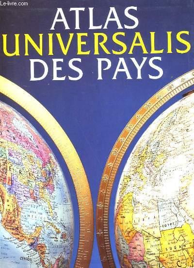 ATLAS UNIVERSALIS DES PAYS.