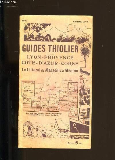 GUIDES THIOLIER. LE LITTORAL DE MARSEILLE A MENTON.