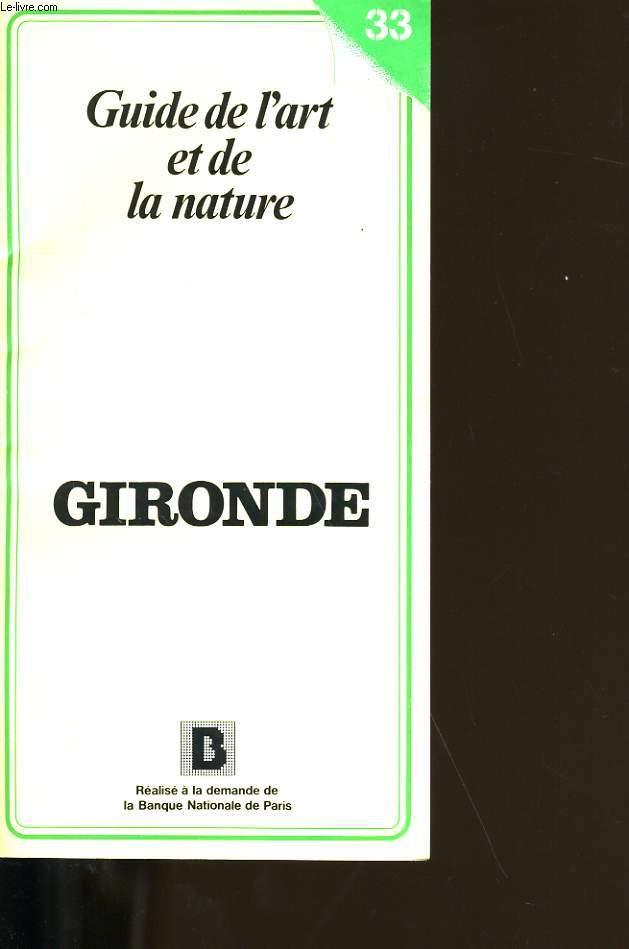 GUIDE DE L'ART ET DE LA NATURE. GIRONDE.