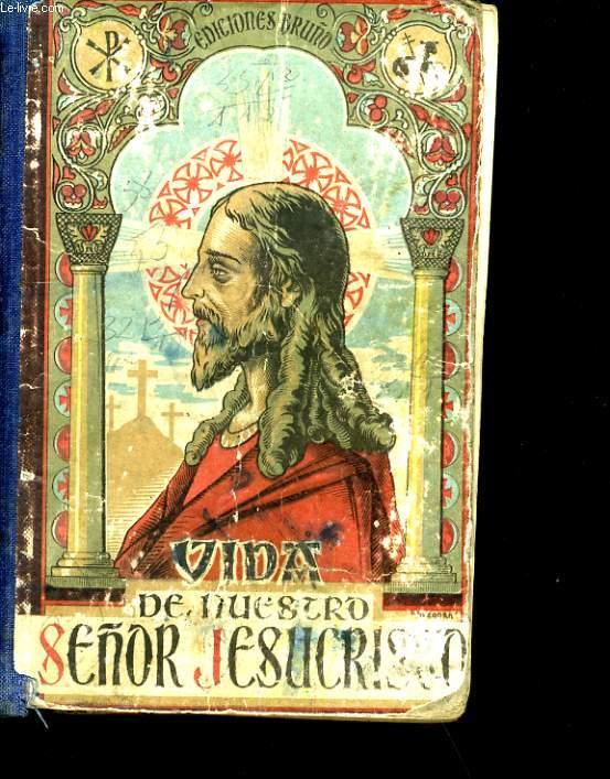COMPENDIO DE LA VIDA DE NUESTRO SENOR JESUCRISTO.
