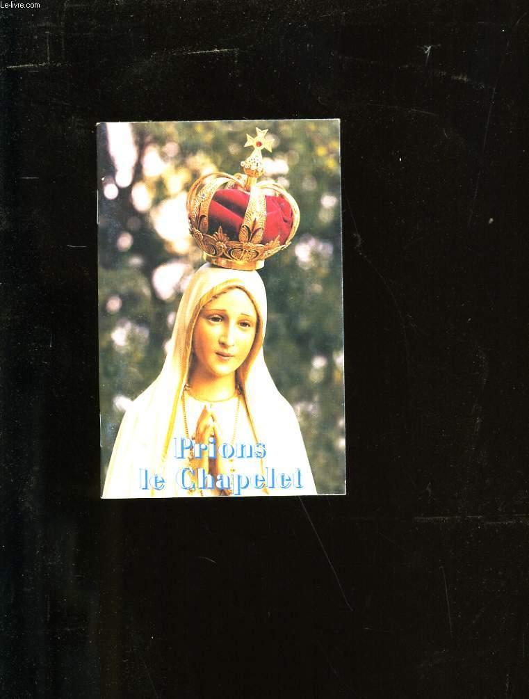 PRIONS LE CHAPELET EN L'HONNEUR DE LA VIERGE MARIE.