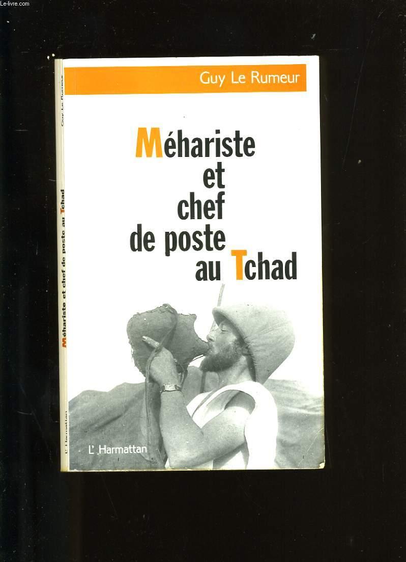 MEHARISTE ET CHEF DE POSTE AU TCHAD.