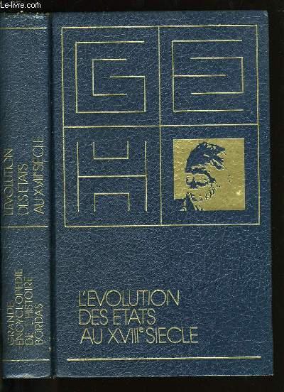 L'EVOLUTION DES ETATS AU XVIII ème SIECLE.