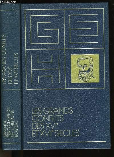 LES GRANDS CONFLITS DES XVIème ET XVIIème SIECLES.