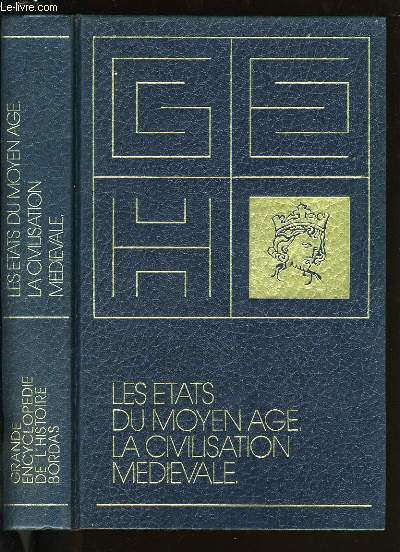 LES ETATS DU MOYEN AGE, LA CIVILISATION MEDIEVALE.
