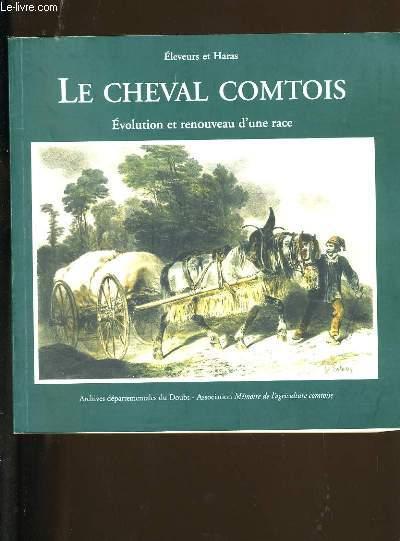 ELEVEURS ET HARAS. LE CHEVAL COMTOIS.